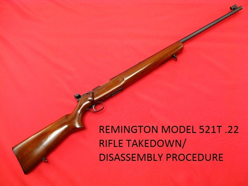 Remington 521-T Rifle Service Manuals, Cleaning, Repair Manuals